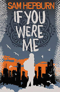NEW If You Were Me by Sam Hepburn