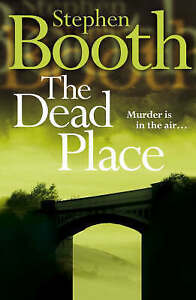 The Dead Place (Cooper and Fry Crime Series, Book 6), Booth, Stephen, Used; Good