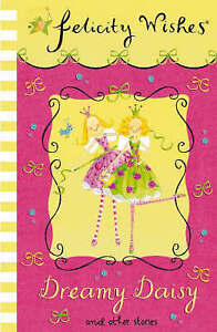 Thomson, Emma, Dreamy Daisy: And Other Stories (Felicity Wishes), Very Good Book