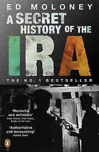 A SECRET HISTORY OF THE IRA BY ED MALONEY PAPERBACK BOOK FREE POST