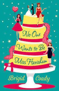 No One Wants to Be Miss Havisham, New, Coady, Brigid Book