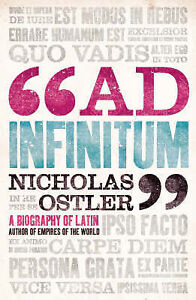 Ad-Infinitum-A-Biography-of-Latin-by-Nicholas-Ostler-Hardback-2007