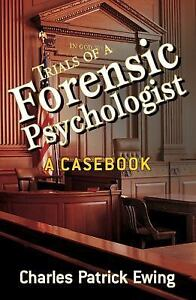 Trials-of-a-Forensic-Psychologist-A-Casebook-by-Charles-Patrick-Ewing