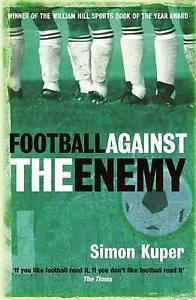 Football Against the Enemy, Simon Kuper