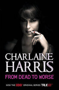 From-Dead-to-Worse-A-True-Blood-Novel-by-Charlaine-Harris-Paperback-2009