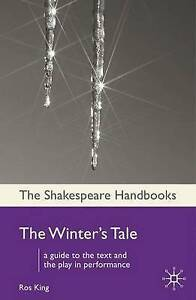 The Winter's Tale (Shakespeare Handbooks), King, Ros, New Book