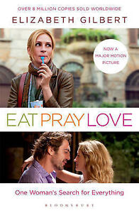 Eat, Pray, Love by Elizabeth Gilbert (Pa...