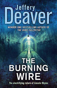 The Burning Wire by Jeffery Deaver Paperback 2010 - <span itemprop=availableAtOrFrom>Oldham, United Kingdom</span> - The Burning Wire by Jeffery Deaver Paperback 2010 - Oldham, United Kingdom