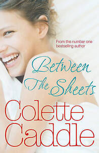 Between the Sheets by Colette Caddle (Paperback, 2009), NEW