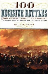 100-Decisive-Battles-From-Ancient-Times-to-the-Present-by-Paul-K-Davis