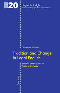 Tradition And Change In Legal English Williams  Christopher 9783039114443
