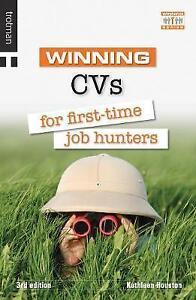 Houston, Kathleen, Winning CVs for First Time Job Hunters (The Winning Series),