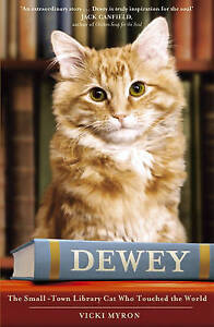 Dewey: The Small-Town Library Cat Who Touched the World by Vicki Myron Large PB