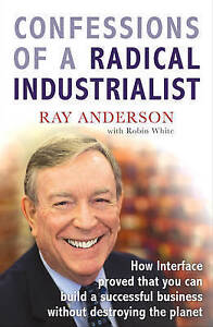 ANDERSON,RAY-CONFESSIONS OF A RADICAL INDUSTRI BOOK NEW
