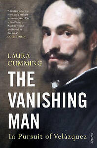 The Vanishing Man In Pursuit of Velazquez by Laura Cumming Paperback 2017 - London, Greenwich, United Kingdom - The Vanishing Man In Pursuit of Velazquez by Laura Cumming Paperback 2017 - London, Greenwich, United Kingdom