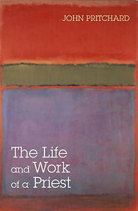 Pritchard-Life And Work Of A Priest  The  BOOK NEW