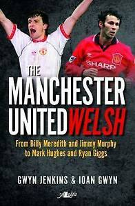 Manchester-United-Welsh-The-by-Ioan-Gwyn-Gwyn-Jenkins-Paperback-2016