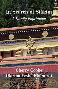 In Search of Sikkim: A Trip to India by Cooke, Cherry -Paperback