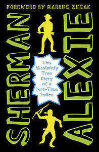 The Absolutely True Diary of a Part-Time Indian by Sherman Alexie (Paperback, 20