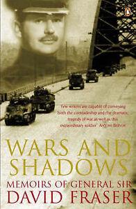 Wars and Shadows: Memoirs of General Sir David Fraser, Fraser, Sir David, Good B