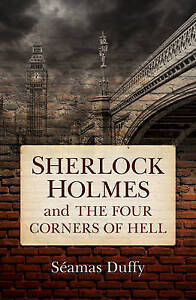 Sherlock Holmes and the Four Corners of Hell by Duffy, Seamus -Hcover