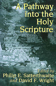 A Pathway Into the Holy Scripture by Satterthwaite, Philip E. -Paperback