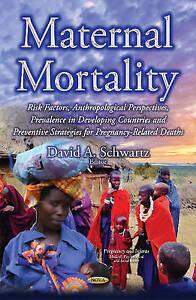 Maternal Mortality: Risk Factors, Anthropological Perspectives, Prevalence in De