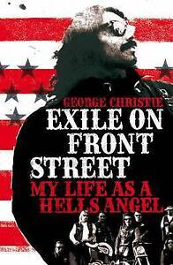 Exile on Front Street 'My Life as a Hells Angel Christie, George