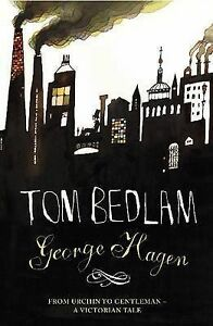 Tom Bedlam, Hagen, George, New Book