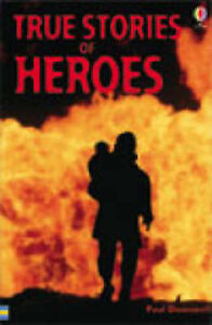 True Stories of Heroes by Paul Dowswell (Paperback, 2001)