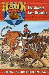 The Almost Last Roundup By Erickson, John R. 9781591882657 -Hcover