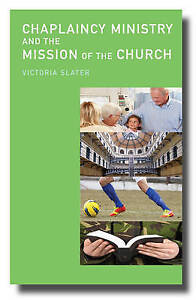 Chaplaincy Ministry and the Mission of the Church by Slater, Victoria -Paperback