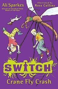 S-W-I-T-C-H-5-Crane-Fly-Crash-by-Ali-Sparkes-Paperback-2011