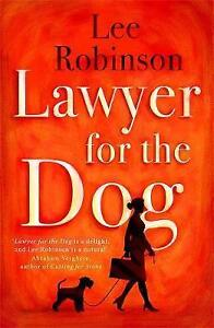 Lawyer-for-the-Dog-A-charming-and-heart-warming-story-of-Woman-039-s-Best-Friend