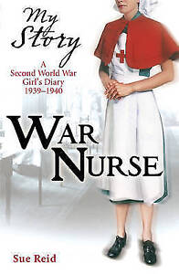 War Nurse by Sue Reid (Paperback, 2009) New Book