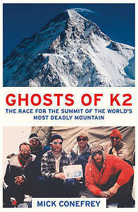 The Ghosts of K2: The Race for the Summit of the World's Most Deadly Mountain...