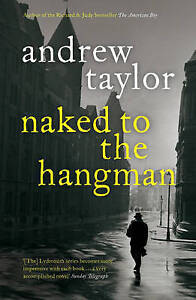 Naked to the Hangman (The Lydmouth Crime Series), Taylor, Andrew, Good Book
