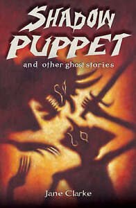 Shadow Puppet and Other Ghost Stories, Jane Clarke