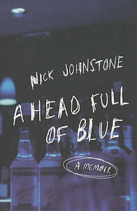 A Head Full of Blue by Nick Johnstone (Paperback, 2002)