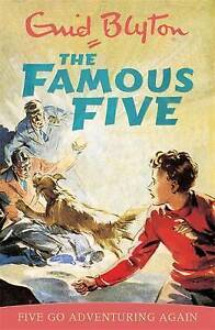 Famous Five: Five Go Adventuring Again: Book 2 (Famous Five) by Enid Blyton.
