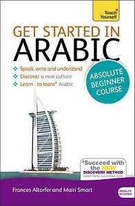 Get Started in Beginner's Arabic: Teach Yourself, Jack Smart