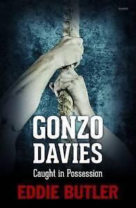 Gonzo Davies, Caught in Possession, Eddie Butler