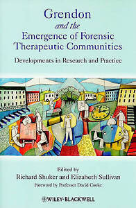 Grendon and the Emergence of Forensic Therapeutic Communities, Richard Shuker