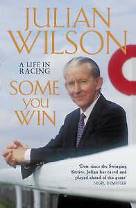 Some You Win: An Autobiography by Julian Wilson (Hardback, 1998)