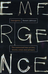 Emergence: The Connected Lives of Ants, Brains, Cities and Software by Steven A