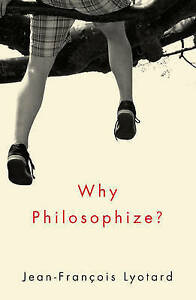 Why-Philosophize-by-Jean-Francois-Lyotard-Paperback-2013