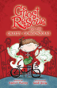 Murray, Andrew, Ghost Rescue and the Greedy Gorgonzolas, Very Good Book