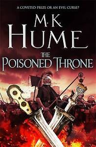 The Poisoned Throne by M. K. Hume (Hardback, 2015)