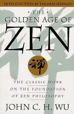 The Golden Age of Zen : The Classic Work on the Foundation of Zen Philosophy for sale  Shipping to India