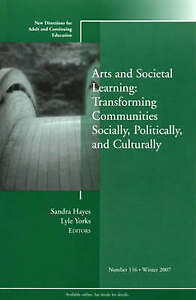 Arts and Societal Learning: Transforming Communities Socially, Politically, and